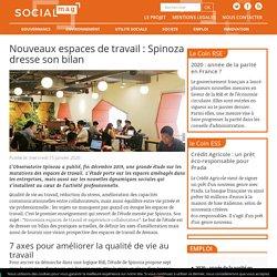 Nouveaux espaces de travail : Spinoza dresse son bilan - Social Mag