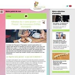 Adeptes du « sans gluten » en France : de nouveaux chiffres étonnants – Initiative Gluten