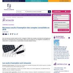 Nouveaux seuils d'exemption des comptes consolidés en 2016