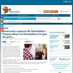 Nouveaux espaces de formation : l'innovation en formation n'a pas de prix...