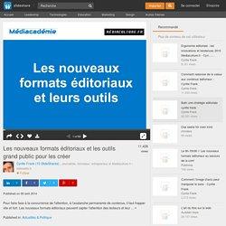 Les nouveaux formats éditoriaux et les outils grand public pour les c…
