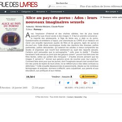 Alice au pays du porno : Ados : leurs nouveaux imaginaires sexuels