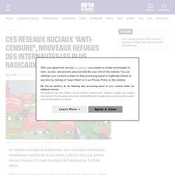 """Ces réseaux sociaux """"anti-censure"""", nouveaux refuges des internautes les plus radicaux"""
