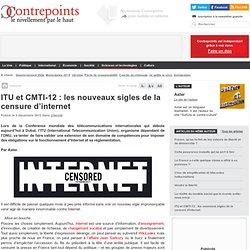 ITU et CMTI-12 : les nouveaux sigles de la censure d'internet