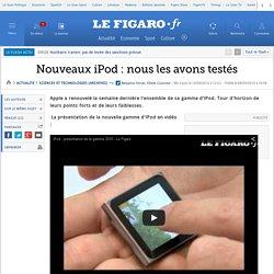 Nouveaux iPod : nous les avons testés