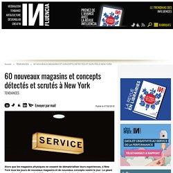 60 nouveaux magasins et concepts détectés et scrutés à New York