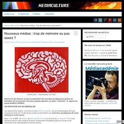 - Nouveaux médias : trop de mémoire ou pas assez ?