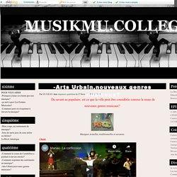 -Arts Urbain,nouveaux genres musicaux? - MUSIKMU.COLLEGE