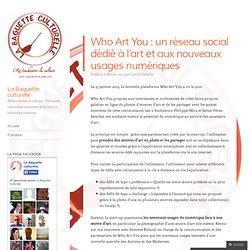 Who Art You : un réseau social dédié à l'art et aux nouveaux usages numériques