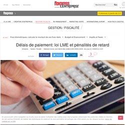 Loi LME : les nouveaux délais de paiement applicables depuis le 1er janvier 2009