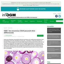 17 déc. 2020 OEB : les nouveaux OGM peuvent être différenciés - Inf'OGM