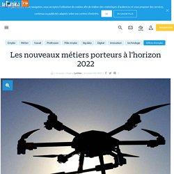 Les nouveaux métiers porteurs à l'horizon 2022 - Le Parisien