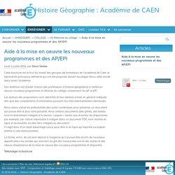 Aide à la mise en oeuvre les nouveaux programmes et des AP/EPI - Histoire Géographie : Académie de CAEN