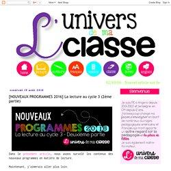 L'univers de ma classe: [NOUVEAUX PROGRAMMES 2016] La lecture au cycle 3 (2ème partie)