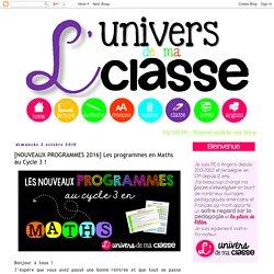 [NOUVEAUX PROGRAMMES 2016] Les programmes en Maths au Cycle 3 !