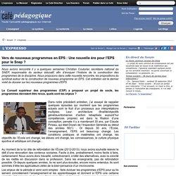 Vers de nouveaux programmes en EPS : Une nouvelle ère pour l'EPS pour le Snep ?