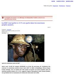 La RDC veut porter à 15 % ses parts dans les nouveaux projets miniers
