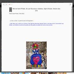 Niki de Saint Phalle, 3e Les Nouveaux réalistes, objet d'étude, histoire des arts