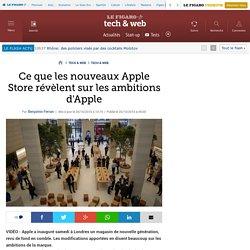 Ce que les nouveaux Apple Store révèlent sur les ambitions d'Apple