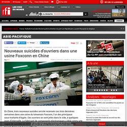 Nouveaux suicides d'ouvriers dans une usine Foxconn en Chine - CHINE