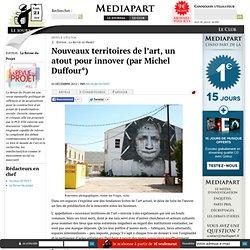 Nouveaux territoires de l'art, un atout pour innover (par Michel Duffour*)