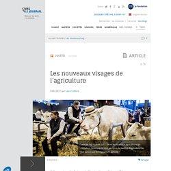 Les nouveaux visages de l'agriculture