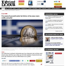 Un nouvel accord entre la Grèce et la zone euro enfin arraché