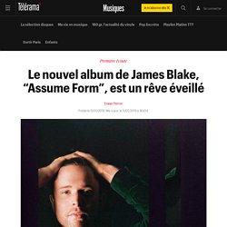 """Le nouvel album de James Blake, """"Assume Form"""", est un rêve éveillé - Musiques"""