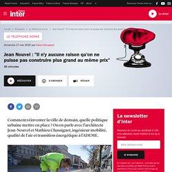 """Jean Nouvel : """"Il n'y aucune raison qu'on ne puisse pas construire plus grand au même prix"""""""