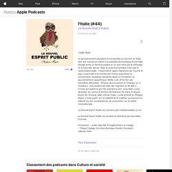 Le Nouvel Esprit Public: l'Italie (#44) sur ApplePodcasts