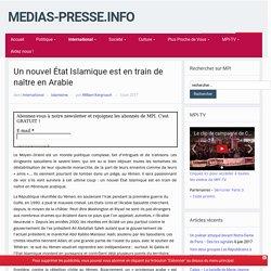 Un nouvel État Islamique est en train de naître en Arabie – medias-presse.info