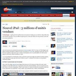 Nouvel iPad : 3 millions d'unités vendues