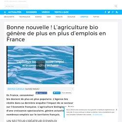 Bonne nouvelle ! L'agriculture bio génère de plus en plus d'emplois en France