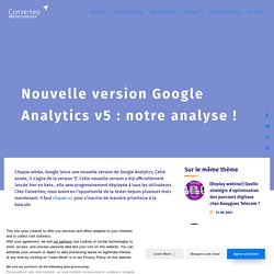 Nouvelle version Google Analytics v5 : notre analyse !