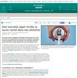 LE FIGARO 06/01/16 Une nouvelle appli révèle le sucre caché dans nos aliments