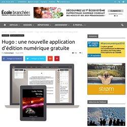 Hugo : une nouvelle application d'édition numérique gratuite