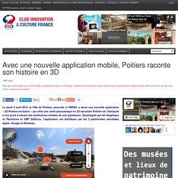 Avec une nouvelle application mobile, Poitiers raconte son histoire en 3D