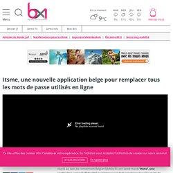 Itsme, une nouvelle application belge pour remplacer tous les mots de passe utilisés en ligne