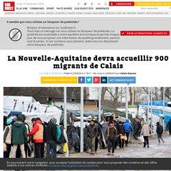 La Nouvelle-Aquitaine devra accueillir 900 migrants de Calais