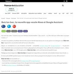 Quiz ton bac, la nouvelle app vocale Alexa et Google Assistant - Article
