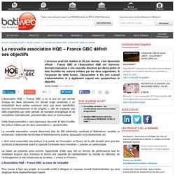 La nouvelle association HQE – France GBC définit ses objectifs - 12/07/16