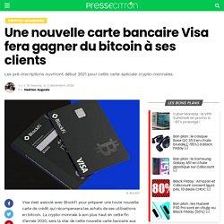 Une nouvelle carte bancaire Visa fera gagner du bitcoin à ses clients
