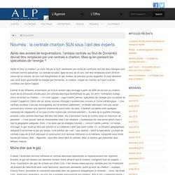 Nouvelle Calédonie : la centrale charbon SLN vue par les experts Agence Locale de Presse