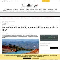 """Nouvelle-Calédonie: """"Eramet a vidé les caisses de la SLN"""" - Challenges.fr"""