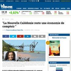"""""""La Nouvelle Calédonie reste une économie de comptoir """""""