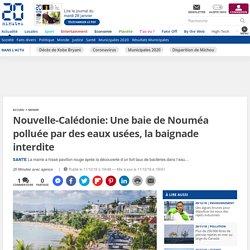 Nouvelle-Calédonie: Une baie de Nouméa polluée par des eaux usées, la baignade interdite