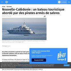Nouvelle-Calédonie : un bateau touristique abordé par des pirates armés de sabres