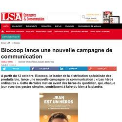 Biocoop lance une nouvelle campagne de... - Produits Biologiques