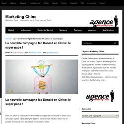 La nouvelle campagne Mc Donald en Chine: le super papa ! - Marketing Chine