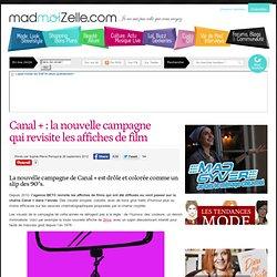 Canal + : la nouvelle campagne qui revisite les affiches de film